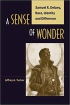 A Sense of Wonder: Samuel R. Delany, Race, Identity, and Difference