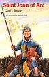 Saint Joan Of Arc: God's Soldier by Susan Helen Wallace