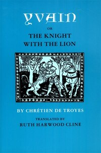 Yvain; or, The Knight with the Lion