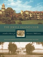 The Jekyll Island Club: Southern Haven for America's Millionaires