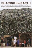 Sharing the Earth: An International Environmental Justice Reader