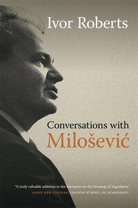 Conversations with Miloševic