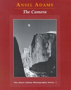 The Camera: The Ansel Adams Photography Series 1