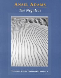 The Negative: The Ansel Adams Photography Series 2