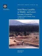 Solid Waste Landfills in Middle- And Lower-Income Countries: A Technical Guide to Planning, Design…