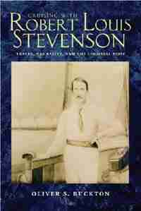 Cruising with Robert Louis Stevenson: Travel, Narrative, and the Colonial Body by Oliver S. Buckton