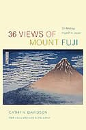 36 Views Of Mount Fuji: On Finding Myself In Japan: With A New Afterword By The Author