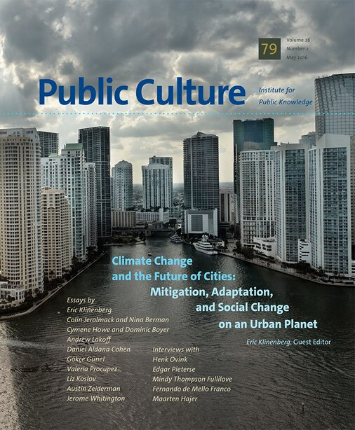 Climate Change And The Future Of Cities by Eric Klinenberg