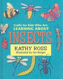 Book Crafts for Kids Who Are Learning about Insects by Kathy Ross,kathy/barger,jan