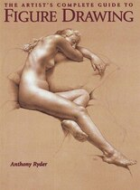 Book The Artist's Complete Guide To Figure Drawing: A Contemporary Perspective On The Classical Tradition by Anthony Ryder