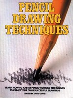 Pencil Drawing Techniques: Learn How To Master Pencil Working Techniques To Create Your Own…