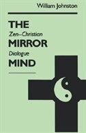 The Mirror Mind: Zen-Christian Dialogue