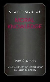 A Critique Of Moral Knowledge