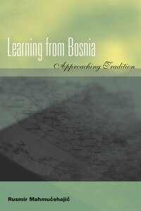 Learning from Bosnia: Approaching Tradition