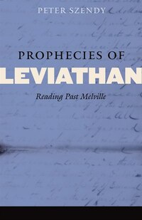 Prophecies of Leviathan: Reading Past Melville