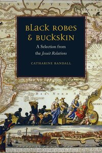 Black Robes and Buckskin: A Selection from the Jesuit Relations