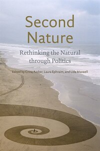 Second Nature: Rethinking the Natural through Politics