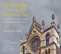 The Synagogues of New York's Lower East Side: A Retrospective and Contemporary View, 2nd Edition