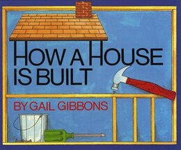Book How a House is Built by Gail Gibbons