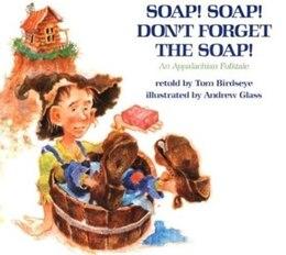Book Soap! Soap! Don't Forget the Soap!: An Appalachian Folktale by Tom Birdseye
