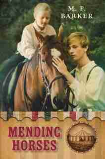 Mending Horses by M.p. Barker