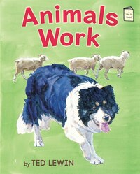 Animals Work: An I Like to Read Book