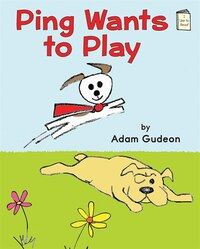 Ping Wants to Play: An I Like to Read Book