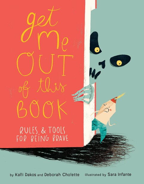Get Me Out Of This Book: Rules And Tools For Being Brave by Deborah Cholette
