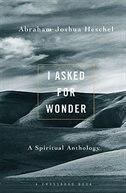 I Asked For Wonder: A Spiritual Anthology