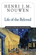 Book Life Of The Beloved: Spiritual Living in a Secular World by Henri J. M. Nouwen