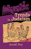 Mystic Trends in Judaism by Arnold Posy