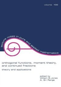 Orthogonal Functions: Moment Theory And Continued Fractions de William Jones