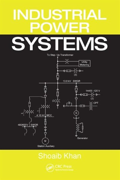 Industrial Power Systems by Shoaib Khan