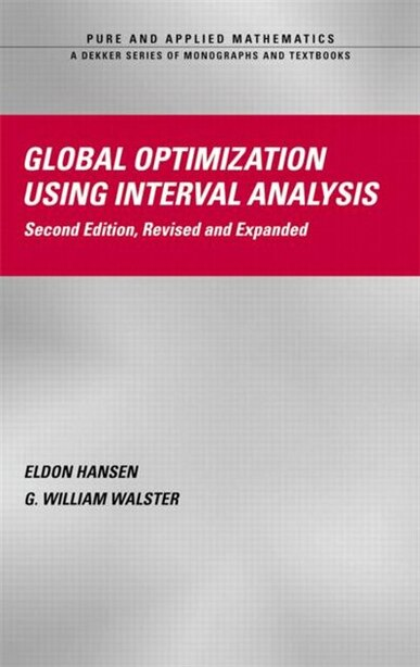 Global Optimization Using Interval Analysis: Revised And Expanded by Eldon HANSEN