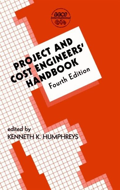 Project And Cost Engineers' Handbook by Kenneth K. Humphreys