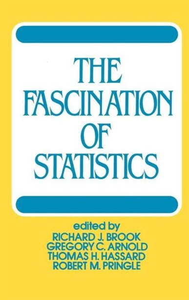 The Fascination Of Statistics by Richard J. Brook