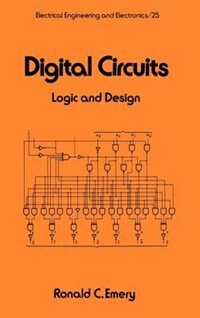 Digital Circuits: Logic and Design by Emery, Ronald C.