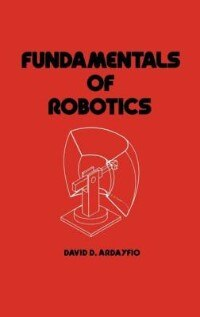 Fundamentals Of Robotics by David Ardayfio