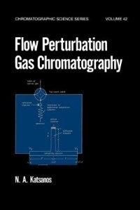 Flow Perturbation Gas Chromatography by A. Katsanos
