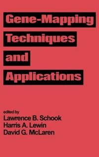 Gene-mapping Techniques And Applications by Lawrence B. Schook