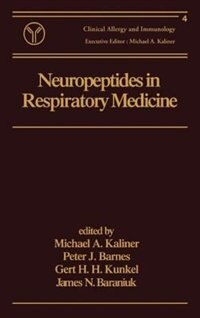 Neuropeptides In Respiratory Medicine by Michael A. Kaliner