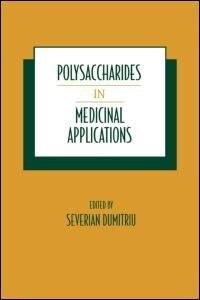 Polysaccharides in Medicinal Applications by Severian DUMITRIU