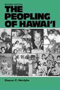 The Peopling Of Hawaii: Second Edition by Eleanor C. Nordyke