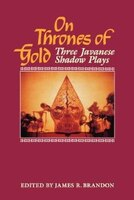On Thrones of Gold:Three Javanese Shadow Plays
