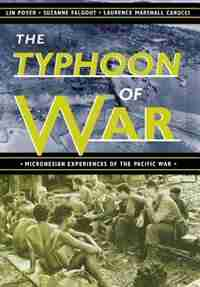 The Typhoon Of War: Micronesian Experiences Of The Pacific War by Lin Poyer