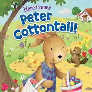 Here Comes Peter Cottontail! by Steve Nelson