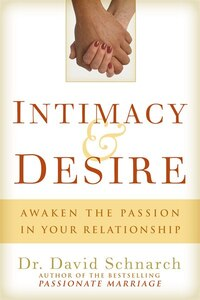 Intimacy & Desire: Awaken the Passion in Your Relationship