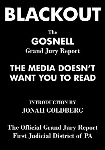 Blackout: The Gosnell Grand Jury Report the Media Does Not Want You to Read by Jonah Goldberg