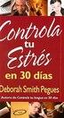 Controla Tu Estris En 30 Dmas: 30 Days To Taming Your Stress by Deborah Smith Pegues