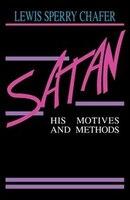 SATAN: HIS MOTIVES & METHODS